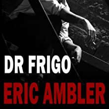 Dr Frigo Audiobook by Eric Ambler Narrated by David Rintoul