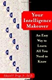 img - for Your Intelligence Makeover: An Easy Way to Learn All You Need to Know (Hardcover) book / textbook / text book