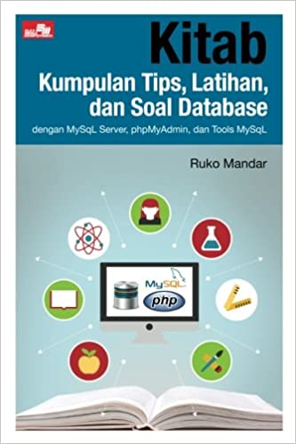 Kitab Kumpulan Tips, Latihan, dan Soal Database (Indonesian ...