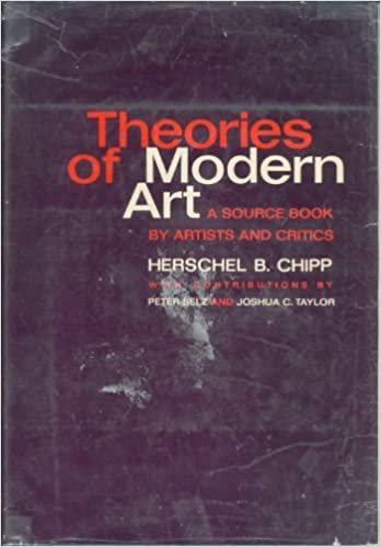 Theories Of Modern Art A Source Book For Artists And Critics