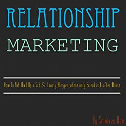 Relationship Marketing For Bloggers by [Rao, Srinivas]