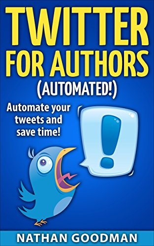 twitter-for-authors-automated-automate-your-tweets-and-save-time-productivity-for-writers-make-money