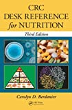 Crc Desk Reference for Nutrition, Carolyn D. Berdanier, 1439848440