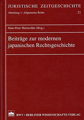 Beiträge zur modernen japanischen Rechtsgeschichte (Juristische Zeitgeschichte. Abt. 1) Gebundenes Buch – 21. November 2006 Hans P Marutschke Berliner Wissenschafts-Verlag 3830512406 13462449