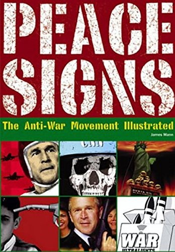 Peace Signs: The Anti-War Movement Illustrated/Die Illustrationen der Antikriegs-Bewegung/Le mouvement contre la guerre illustré