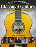 The Art and Craft of Making Classical Guitars, Manuel Rodriguez, 142348035X