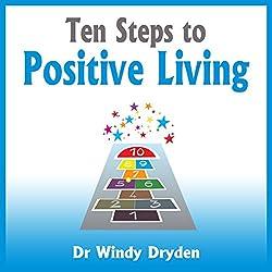 Ten Steps to Positive Living