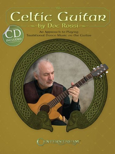 (Celtic Guitar: An Approach to Playing Traditional Dance Music on the Guitar)