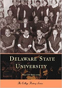 Book Delaware State University (College History) (Campus History) by Bradley Skelcher (2000-11-01)
