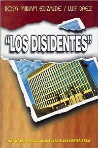 Los Disidentes, Agentes de La Seguridad Cubana Revelan La Historia Real (Spanish Edition) by Editora Politica
