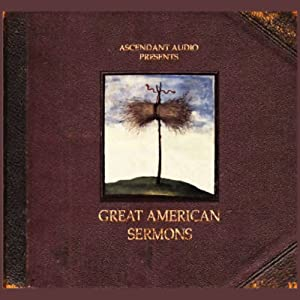 Great American Sermons Audiobook
