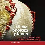 All the Broken Pieces | Ann E. Burg
