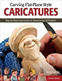 img - for Carving Flat-Plane Style Caricatures by Harley Refsal (2015-05-01) book / textbook / text book