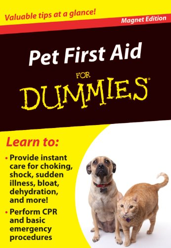 Pet First Aid for Dummies: Valuable Tips at a Glance! (Refrigerator Magnet Books for Dummies)