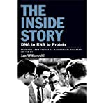 The Inside Story : DNA to RNA to Protein, Witkowski, J. A., 0879697482
