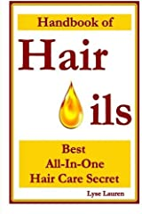 Handbook of Hair Oils: Find Out What Natural Oils Can Do For Your Hair by Lyse Lauren (2013-07-31) Paperback