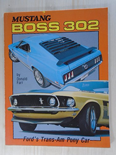 Mustang Boss 302, Ford's Trans-Am pony car: A complete history and recognition guide -