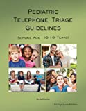 img - for Pediatric Telephone Triage Guidelines - School Age (6-18 Years) book / textbook / text book