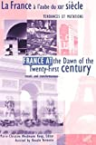 img - for France at the Dawn of the Twenty-First Century/La France a l'aube du XXIe siecle: Trends & Transformations/Tendances Et Mutations by Rosalie Vermette (editorial assistant and contributor) (2000-07-20) book / textbook / text book