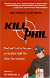 Kill Phil: The Fast Track to Success in Nolimit Hold 'em Poker Tournaments