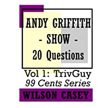 Andy Griffith Show (TrivGuy 99 Cents Series - 20 Questions Book 1)