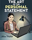 The Art of the Personal Statement, Alex Thaler, 1489544291