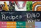 WINDOWKIDS Recipes of the 10/40 Window, Ivp Books , 0830857842