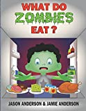 img - for What Do Zombies Eat? book / textbook / text book