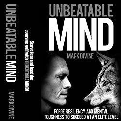 Unbeatable Mind: Forge Resiliency and Mental Toughness to Succeed at an Elite Level (Second Edition)