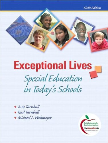 A.Turnbull's,H.R.Turnbull's,M.L.Wehmeyer's Exceptional Lives 6th(sixth) edition (Exceptional Lives: Special Education in Today's Schools (6th Edition) [Paperback])(2009)