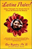 img - for Latina Power!: Using 7 Strengths You Already Have to Create the Success You Deserve book / textbook / text book