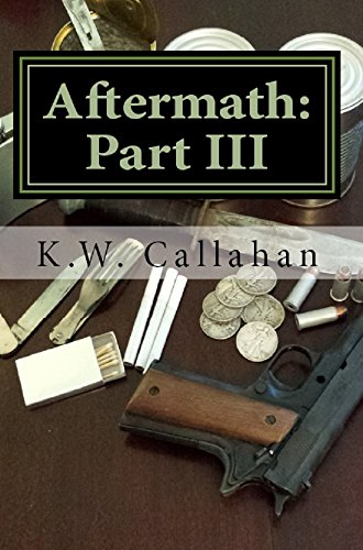 Aftermath: Part 3 by [Callahan, K.W.]