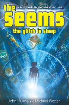 The Seems: The Glitch in Sleep by [Wexler, Michael, Hulme, John]