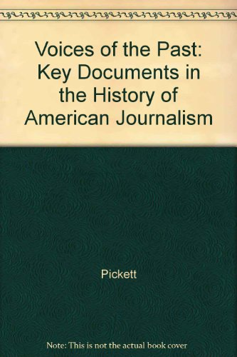 Voices of the Past: Key Documents in the History of American Journalism