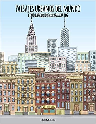 Book's Cover of Paisajes urbanos del mundo libro para colorear para adultos: 1 (Español) Tapa blanda – Texto grande, 25 noviembre 2019