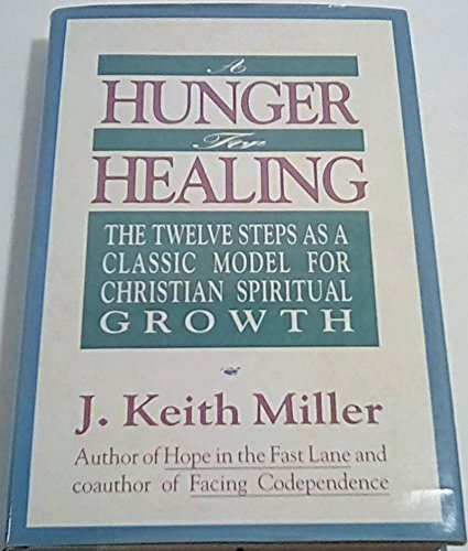 A Hunger For Healing J Keith Miller Amazon Books