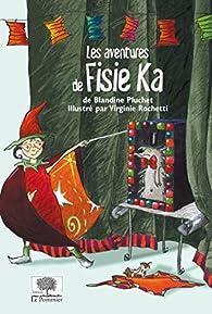 Les aventures de Fisie Ka par Blandine Pluchet