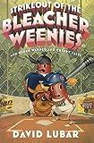 Strikeout Of The Bleacher Weenies (Weenies Stories) (Turtleback School & Library Binding Edition)