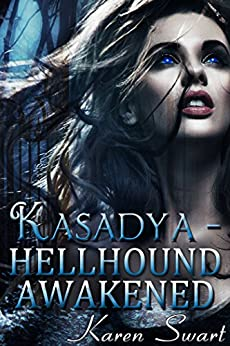 Kasadya Hellhound Awakened by [Swart, Karen]