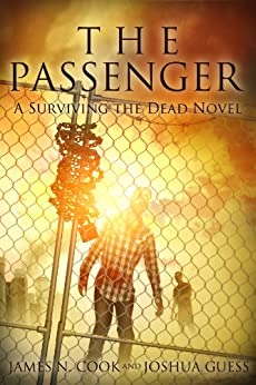 The Passenger (Surviving the Dead) by [Cook, James, Guess, Joshua]