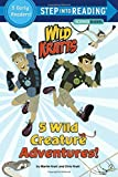 img - for 5 Wild Creature Adventures! (Wild Kratts) (Step into Reading) book / textbook / text book