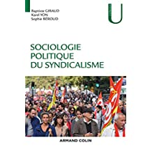 Sociologie politique du syndicalisme : Introduction à l'analyse sociologique des syndicats (French Edition)