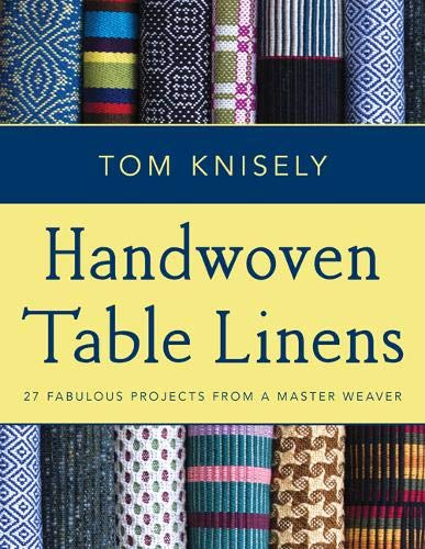 - Handwoven Table Linens: 27 Fabulous Projects from a Master Weaver