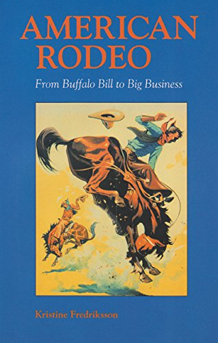 American Rodeo: From Buffalo Bill to Big Business