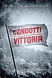 Condotti alla vittoria (Italian Edition)