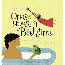 Once Upon a Bathtime by Vi Hughes (2011-02-01)
