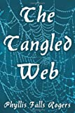 The Tangled Web, Phyllis Falls Rogers, 1467834114
