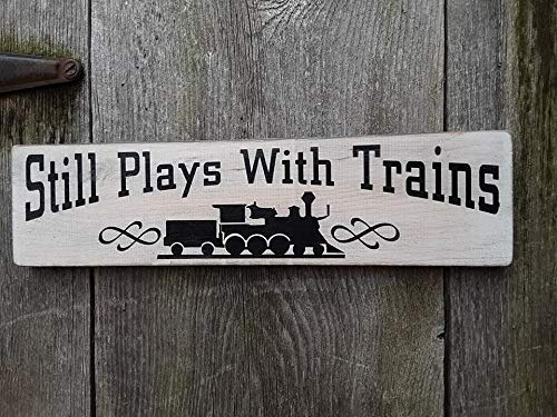 Still Plays With Trains Model Train collector HO Lionel Painted Wood Sign Bar Rec Room Man Cave Sign Vintage ()
