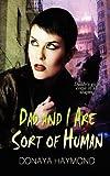 Dad and I Are Sort of Human, Donaya Haymond, 1615727876