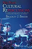 Neil Peart: Cultural Repercussions: An in-depth examination of the words, ideas, and professional life of Neil Peart, man of letters.